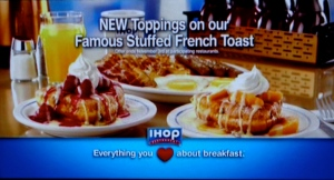 iHop calls themselves a Canadian restaurant chain but they're basically pancake houses. Judging by this ad, they have not learned anything from Paula Deen about the evils of selling food that's soaked in fat and sugar. Just looking at the ad can cause your arteries to seize up.