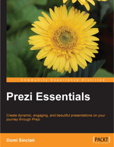 Prezi Essentials, by Domi Sinclair (Packt Publishing, Birmingham, UK, 2014)