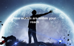 Prezi presentation: New Worlds Are Within Your Reach