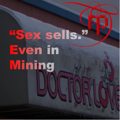 Sex sells, even in mining – but take a closer look