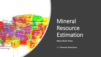 Slide from Mineral Resource Estimation presentation, June 2019